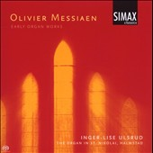 Olivier Messiaen: Early Organ Works