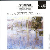 Alf Hurum: String Quartet in A minor; Bendik & Aarolija; Symphony in D minor
