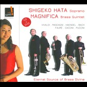 Magnifico Brass Quintet: Eternal Source of Brass Divine / Shikego Hata, soprano