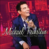 Michael Feinstein: The Sinatra Project, Vol. 2: The Good Life