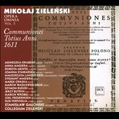 Mikolaj Zielenski: Opera Omnia, Vol. 5 - Offertoria totius Anni 1611 / Collegium Zielenski