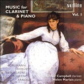 Music for Clarinet & Piano, Vol. 1 - works by Schumann, Debussy, Poulenc, Saint-Saens / Arthur Campbell, clarinet; Helen Marlais, piano