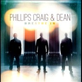 Phillips, Craig & Dean: Breathe In
