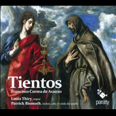 Francisco Correa de Arauxo: Tientos / Louis Thiry, organ; Patrick Bismuth: violin, viola, viola da gamba