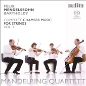 Felix Mendelssohn: Complete Chamber Music for Strings, Vol. 1 / Mandelring Quartett