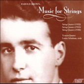 Harold Brown: Music for Strings - String Quartet No. 1; Quintet / Tessera Quartet, Louise Schulman, viola