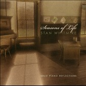 Stan Whitmire: Seasons of Life: Solo Piano Reflections