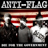 Anti-Flag: Die for the Government [Digipak]