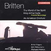 Britten: The World of the Spirit, etc / Richard Hickox