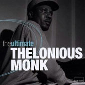 Thelonious Monk: Ultimate Thelonious Monk
