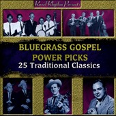 Various Artists: Bluegrass Gospel Power Picks: 25 Traditional Classics