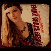 Emily Grace Berry: Canyon Music [Digipak]