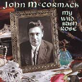 John McCormack - My Wild Irish Rose