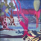 David Griffiths: Charms & Knots - Songs for baritone and piano / David Griffiths, baritone; Christine Griffiths, piano