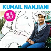 Kumail Nanjiani: Beta Male: Live at the Moody Theater in Austin, TX [PA] [Digipak]