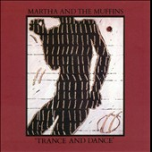 Martha and the Muffins: Trance and Dance