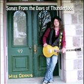 Mike Dennis: Songs From the Days of Thunderfoot