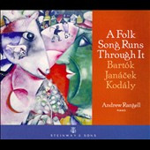 A Folk Song Runs Through It: Bartok, Janacek, Kodaly / Andrew Rangell, piano