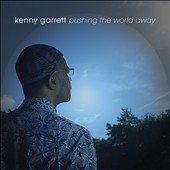 Kenny Garrett: Pushing the World Away [Blister]