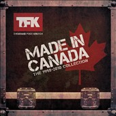 Thousand Foot Krutch: Made in Canada: The 1998-2010 Collection