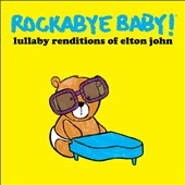 Rockabye Baby!: Lullaby Renditions of Elton John