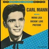 Carl Mann: 25 Original Hits