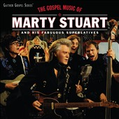 Marty Stuart: The Gospel Songs of Marty Stuart [4/15] *