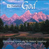 Various Artists: The  Nature of God: Inspirational Hymns and the Natural Symphony of His Creation