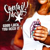 Captain Jacobs: Good Luck... You Need It!