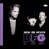 Emmanuel Bex/Simon Goubert/Glenn Ferris: Now or Never [Digipak]