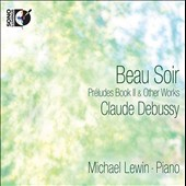 Claude Debussy: Beau Soir - Préludes Book 2 & Other Works / Michael Lewin, piano [BluRay Audio CD]