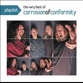 Corrosion of Conformity: Playlist: The Very Best of Corrosion of Conformity