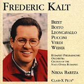 Bizet, Boito, Leoncavallo, et al: Arias / Frederic Kalt, etc