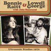 Lowell George/Bonnie Raitt: Ultrasonic Studios, 1972 *