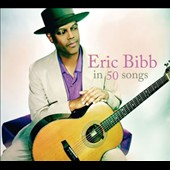 Eric Bibb: In 50 Songs: The Best of Eric Bibb [Digipak]