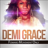 Demi Grace: Forward Movement Only [12/2]