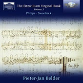 The Fitzwilliam Virginal Book, Vol. 3: Peter Philips, J.P. Sweelinck / Pieter-Jan Belder, harpsichord