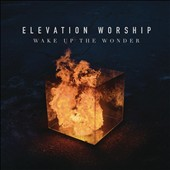 Elevation Worship: Wake Up the Wonder *