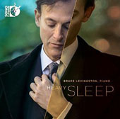Heavy Sleep - piano music of Andres, Bach-Reger, Bach-Siloti, Bach-Kurtag, Fairouz / Bruce Levingston, piano