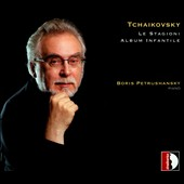 Tchaikovsky: Le Stagioni (The Seasons); Album Infantile / Boris Petrushansky, piano