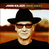 John Kilzer: Hide Away [Digipak]