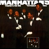 The Manhattans: There's No Me Without You