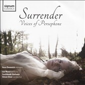 Surrender: Voices of Persephone - songs by Donizetti, Messager, Poulenc, Puccini, Verdi, Mozart, Rimsky-Korsakov, Rossini, Massenet / Ilona Domnich, soprano