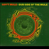 Gov't Mule: Dub Side of the Mule [Bonus DVD]