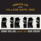 Don Cherry (Trumpet)/Sonny Rollins: Complete Live at the Village Gate 1962