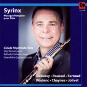 Syrinx - French Music for Flute - works by Debussy, Roussel, Ferroud, Poulenc, Chaynes, Jolivet / Claude Régimbald, flute with assisting artists