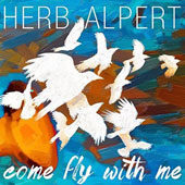 Herb Alpert: Come Fly with Me [Slipcase]
