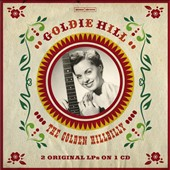 Goldie Hill: Golden Hillbilly: 2 Original LPs