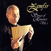 Gheorghe Zamfir (Pan Flute): Songs of Romance, Vol. 1