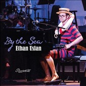 Ethan Uslan: By the Sea [Digipak]